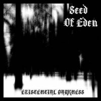 Seed Of Eden — Existential Darkness (2016)
