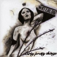 Dirty Pretty Things-Waterloo To Anywhere