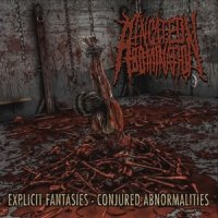 Incited Abomination — Explicit Fantasies — Conjured Abnormalities (2017)