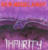 New Model Army — Impurity [2005 Re-issued] (1990)