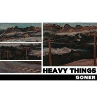 Heavy Things-Goner