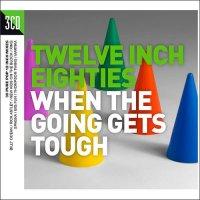 VA-Twelve Inch Eighties When - The Going Gets Tough