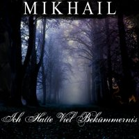 Mikhail-Ich Hatte Viel Bekümmernis