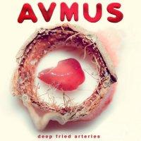 Avmus-Deep Fried Arteries