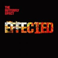 The Butterfly Effect — Effected (2012)