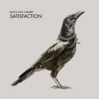 Black Nail Cabaret-Satisfaction