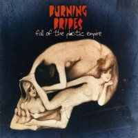 Burning Brides-Fall Of The Plastic Empire