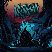 Vengeful Atonement — At First We Burn (2017)