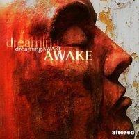 ALTERED-DREAMING AWAKE