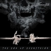 Necrofili - The End Of Everything
