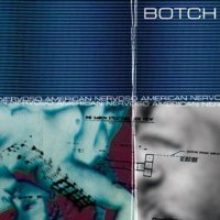 Botch — American Nervoso [2007 Deluxe Edition] (1998)