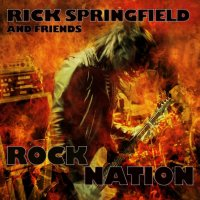Rick Springfield And Friends-Rock Nation