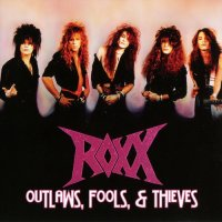 Roxx - Outlaws, Fools & Theives
