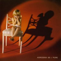 Agressiva 69-Pure / Deus Ex Machina