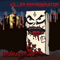 Killer Refrigerator — Refrigeration Plague (2017)