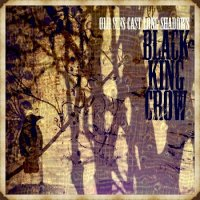 Black King Crow — Old Sins Cast Long Shadows (2017)