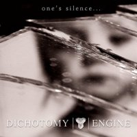 Dichotomy Engine-One\'s Silence...