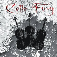 Cello Fury — Cello Fury (2011)