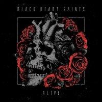 Black Heart Saints — Alive (2017)