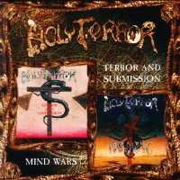 Holy Terror — Terror And Submission/Mind Wars 1987/1988 (1998)  Lossless
