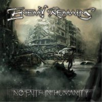 Enemy Remains-No Faith In Humanity