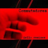 Conmutadores-Hello Remixes