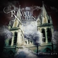 The Rival Within-Welcome To A Flooded City