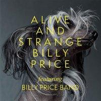 Billy Price-Alive And Strange