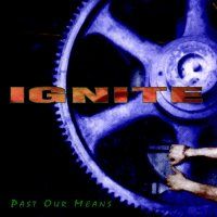 Ignite-Past Our Means