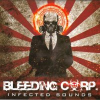 Bleeding Corp.-Infected Sounds