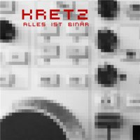 Kretz — Alles Ist Binar (2012)