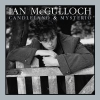 Ian McCulloch — Candleland & Mysterio [Remastered & Expanded] (2007)