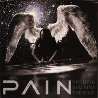 Pain-Nothing Remains The Same [Limited Edition Digipack]