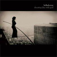 Belladonna — Shooting Dice With God (2013)