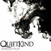Quietkind-Shadow Play