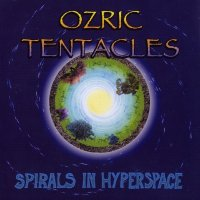Ozric Tentacles-Spirals In Hyperspace