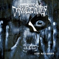Darkness Rites — The Accuser (2009)
