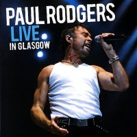 Paul Rodgers-Live In Glasgow