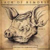 Lack Of Remorse-The Bacon Chronicles I