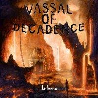 Vassal Of Decadence-Inferno
