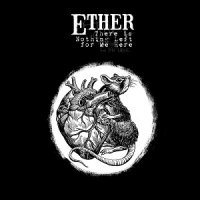 Ether — There Is Nothing Left For Me Here (2017)