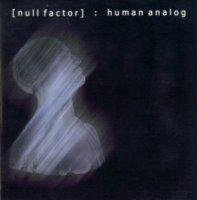 Null Factor-Human Analog