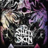 To Shed Skin-Devoured from Within