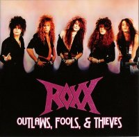 Roxx-Outlaws, Fools & Theives