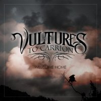 Vultures To Carrion-Welcome Home
