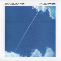 Michael Rother-Katzenmusik (Remastered 2007)