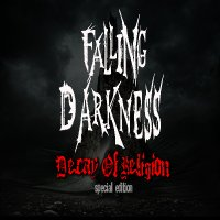 Falling Darkness-Decay Of Religion [Special Edition]