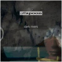 Rapoon-Dark Rivers