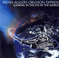 Brian Auger\'s Oblivion Express — Looking In The Eye Of The World (2007)