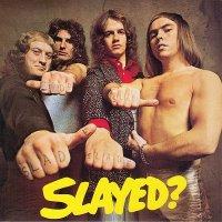 Slade — Slayed ? [2006 Remastered] (1972)